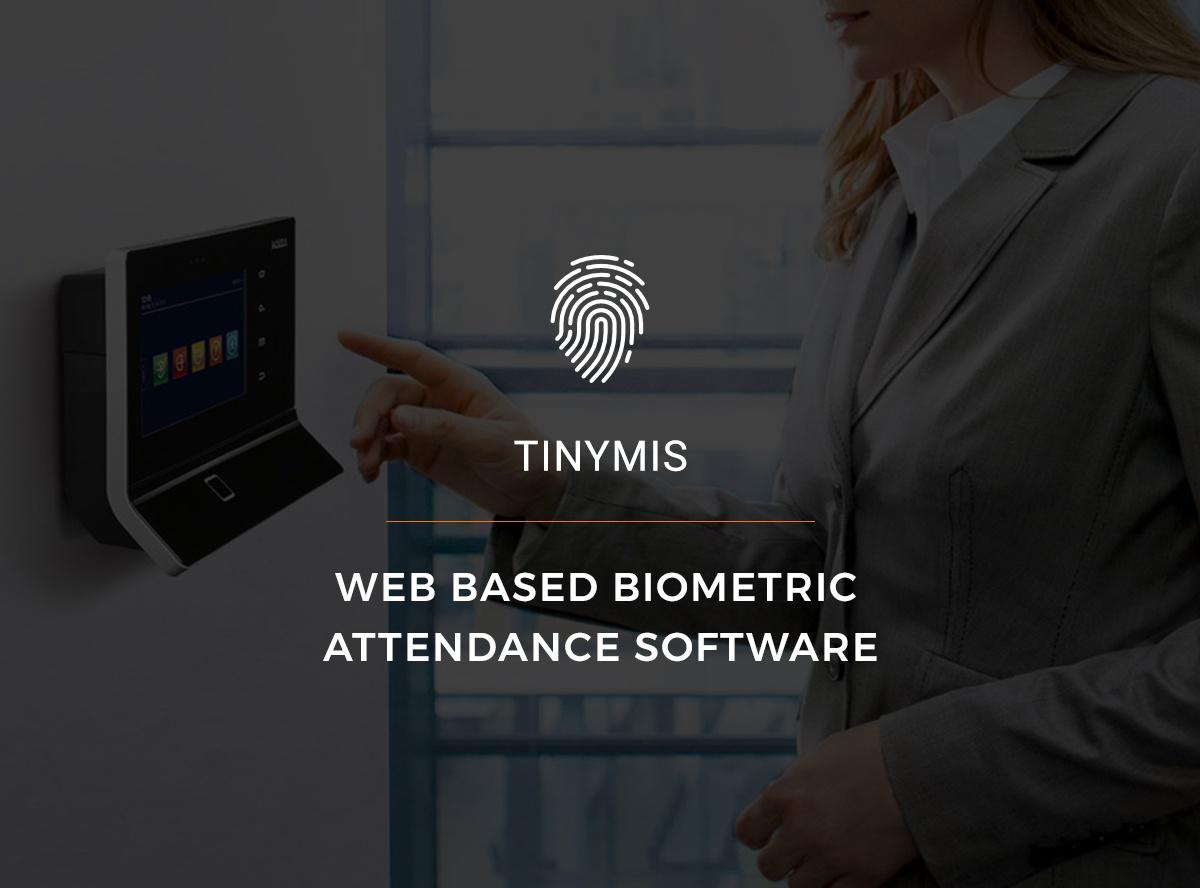 Web based biometric attendance software - tinymis
